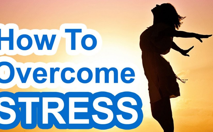 how-to-overcome-stress