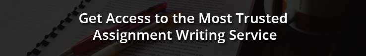 Get Access to the Most Trusted Assignment Writing Service